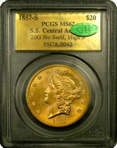 1857 S $20 Liberty PCGS MS-62 SS Central America -Gold Foil - CAC This doesn't look like your typical MS-62 $20 Liberty, that much is for certain.  Bright orange-yellow gold atop a wonderful strike and minimal marks.  It resides in an original PCGS gold foil holder, pedigreed from the SS Central America Shipwreck of 1857. http://www.austincoins.com/offer/1857-S-$20-Liberty-PCGS-MS-62-SS-Central-America-Gold-Foil-CAC/16557