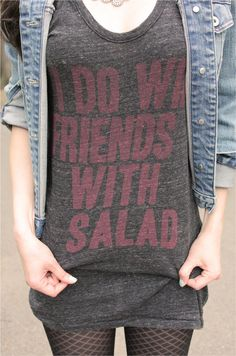 Vaute Couture. I do win friends with salad.