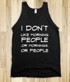 Morning People Tee. My kind of shirt