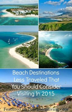 Beach Destinations Less Traveled! http://beachblissliving.com/best-beach-destinations-less-traveled-2015/