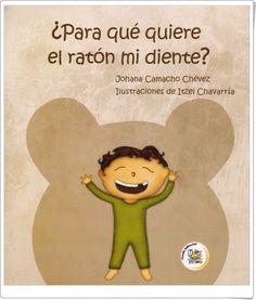 """""""¿Para qué quiere el ratón mi diente?"""" de Johana Camacho Chévez"""
