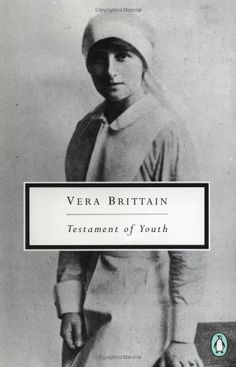 Vera Brittain: Testament of Youth: An Autobiographical Study of the Years 1900-1925 (Penguin Twentieth-Century Classics)