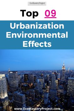 Urbanization is the process of people moving out of rural regions and into urban areas. This process has had many urbanization environmental effects that are negative in recent studies. Here we will explore eleven environmental changes caused by urbanization and some of the most common causes for these changes. Urban Heat Island, Effects Of Global Warming, Water Scarcity, Access To Clean Water, Natural Ecosystem, Environmental Change, Urban Agriculture, City Limits, Greenhouse Gases