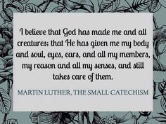 Catechism, Lutheran, Body And Soul, Take Care, Believe, Give It To Me, God, Dios, Allah