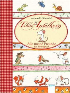 Tilda Apfelkern - Alle meine Freunde. Ein Eintragbuch: Amazon.de: Andreas H Schmachtl: Bücher