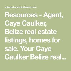 Resources - Agent, Caye Caulker, Belize real estate listings, homes for sale.  Your Caye Caulker Belize real estate resource center, find mls listings, condos and homes for sale in Caye Caulker Belize. Map Of Belize, Caye Caulker Belize, Submarine Cable, Fee Simple, Mls Listings, How Do I Get, Condos, Real Estate, Homes
