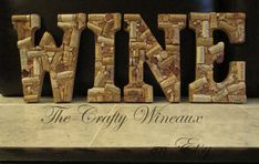 "Wine or Vino, Medium 9"" Wine Cork Letter ""WINE"", ""VINO"" or Other Four Letter Word Sign - Wall Hanging or Stand Alone - pinned by pin4etsy.com"