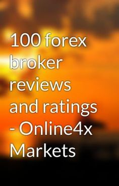 "Read ""100 forex broker reviews and ratings - Online4x Markets - 100 forex broker"" #wattpad #random"