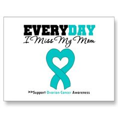 Ovarian Cancer -- Every Day I Miss My Mom