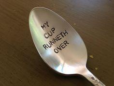 My Cup Runneth Over    TEA spoon