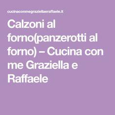 Calzoni al forno(panzerotti al forno) – Cucina con me Graziella e Raffaele