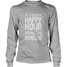 Reading is My Happy Hour T-Shirts  #gift #ideas #Popular #Everything #Videos #Shop #Animals #pets #Architecture #Art #Cars #motorcycles #Celebrities #DIY #crafts #Design #Education #Entertainment #Food #drink #Gardening #Geek #Hair #beauty #Health #fitness #History #Holidays #events #Home decor #Humor #Illustrations #posters #Kids #parenting #Men #Outdoors #Photography #Products #Quotes #Science #nature #Sports #Tattoos #Technology #Travel #Weddings #Women