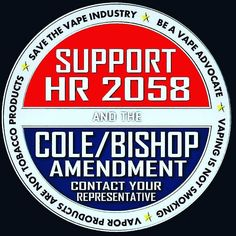Bÿ: @docpheelgood_tvl : : If you Vape and like having your freedom to choose your Flavors and type of device you can use than this is the most important bill that you should be concerned with support HR 2058 the Cole/Bishop Amendment. This bill will change the grandfather date from 2007 to August 8th 2016 this year. In a nutshell what this means if that date is not changed then within 2 years we will see a drastic change within industry and the only products you may have available are very…