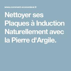 Nettoyer ses Plaques à Induction Naturellement avec la Pierre d'Argile.