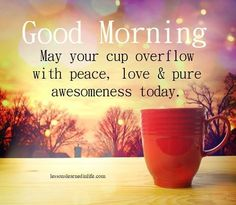 Wishing You A Day Full Of Love, Peace & Awesomeness... ♥
