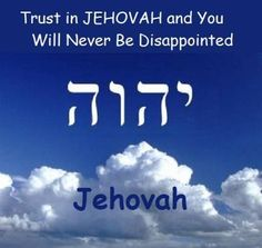 Psalm 9:10 Those knowing your name will trust in you; You will never abandon those seeking you, O Jehovah.