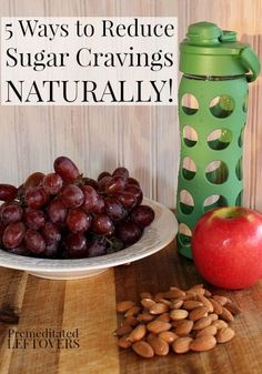 5 Ways to Reduce Sugar Cravings Naturally - Natural ways to reduce sugar cravings and tips for what to do if you can't eliminate the sugar craving.