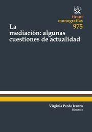 La mediación : algunas cuestiones de actualidad /  Juan Montero Aroca ... et al.    Tirant lo Blanch, 2015