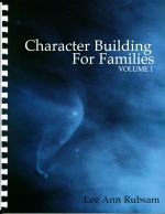 Character Building for Families by Lee Ann Rubsam  These are topics with actual lesson plan or format for family time. Rather than teaching character in a hit and miss manner...these resources help families pro actively learn character traits with examples, thought provoking discussions and prayer. Looks like it would be great for 3rd grade and up