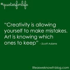 Quotes for life...creativity #quotesforlife #lifeasweknowitblog #creativity