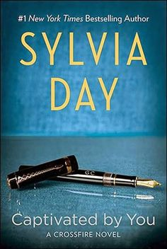 La Chronique des Passions: Crossfire, Tome 4 : Captivated by You - Sylvia Day...