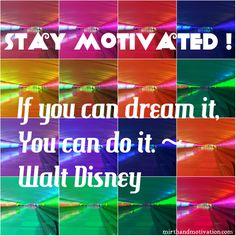 Stay Motivated: Walt Disney Quote Collage | Mirth And Motivation #motivation #motivationalquotes #inspirationalstories