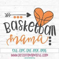 Basketball mama svg, eps, dxf, png, cricut, cameo, scan N cut, cut file, basketball mom svg, basketball player svg, basketball svg by DesertMamaSVG on Etsy