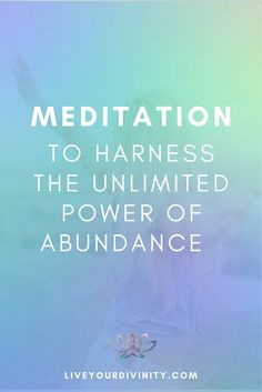 Guided meditation to make money and attract abundance into your life. How to Harness the Unlimited Power of Abundance Meditation  Abundance Guide Meditation  Learn how to harness the unlimited power or abundance that is your divine right. Your personal ab