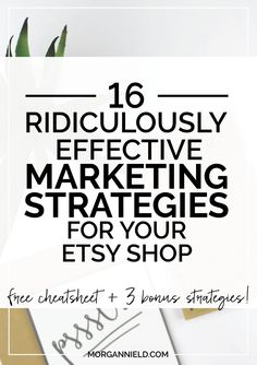 16 Ridiculously Effective Marketing Strategies For Your Etsy Shop! << Morgan Nield