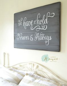"""I have a new sign in the shop today! It's done on my new dark gray color, which is so pretty. You can find the """"To have and to hold"""" sign in the shop here. I also have several new…"""