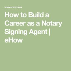 How to Build a Career as a Notary Signing Agent | eHow