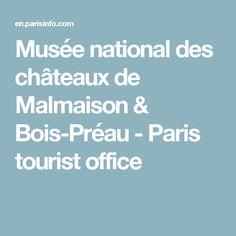 Musée national des châteaux de Malmaison & Bois-Préau - Paris tourist office