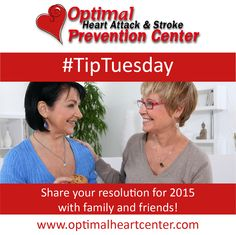 #TipTuesday: Share your resolution with #family and friends! Don't keep your #resolution a secret. Tell friends and family members who can support you as you work to change yourself for the better! www.optimalheartcenter.com