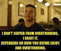 I didn't realize this was a joke, I was just agreeing and then..<<< Mr. Robot once again gets me.