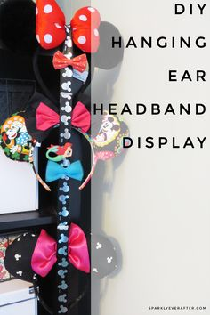 DIY hanging ear headband display - quickly becoming a necessity in my house!