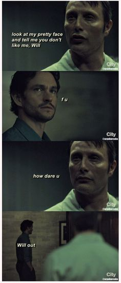 Hannibal & Will (the original dialogue from the show, of course XD)