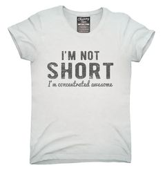 I'm Not Short I'm Concentrated Awesome Funny T-Shirt, Hoodie, Tank Top