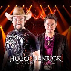 CD Hugo e Henrick - Ao vivo em Uberlândia (2016) - https://bemsertanejo.com/cd-hugo-e-henrick-ao-vivo-em-uberlandia-2016/