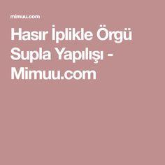 Hasır İplikle Örgü Supla Yapılışı - Mimuu.com