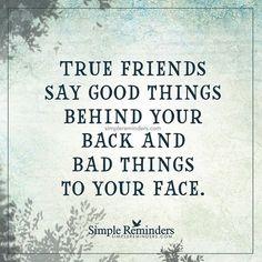 """True friends say good things behind your back and bad things to your face.""  Unknown Author #SimpleReminders #SRN @bryantmcgill @jenniyoung_ #quote #true #friends #good #bad #gossip by mysimplereminders http://bit.ly/1WiUOoP #ขาวดวนทนเหตการณ #ขาววนน #ขาวดวน #ขาวสด #ขาว #News"