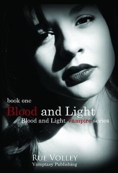 Blood and Light (Blood and Light Vampire Series) by Rue Volley. $1.16. Publisher: Vamptasy Publishing (January 23, 2013). 568 pages. Author: Rue Volley