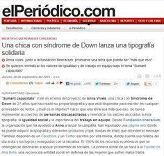 El Periódico. 20-9-12 http://www.elperiodico.com/es/noticias/sociedad/una-chica-con-sindrome-down-lanza-una-tipografia-solidaria-2207936