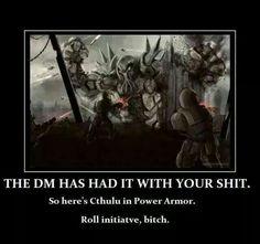 DM is pissed, Cthulu in power armor