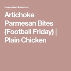 Artichoke Parmesan Bites {Football Friday}   Plain Chicken