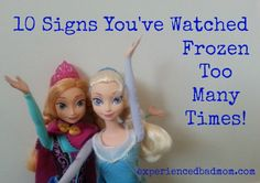 "The other day my son went to the bathroom. His little sister knocked on the door and sang, ""Do you want to build a snowman?"" That prompted a list of 10 Signs You've Watched #Frozen Too Many Times! #humor #Disney"