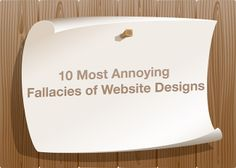 10 Most Annoying Fallacies of Web Designs