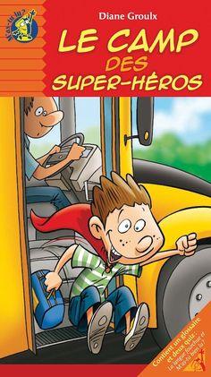 Camp des super héros (Le), Diane Groulx, Jean Morin, roman 48 pages