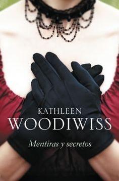 mentiras y secretos kathleen woodiwiss