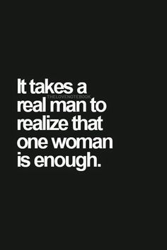 Quote About Real Man Gallery it takes a real man to realize that one woman is more than Quote About Real Man. Here is Quote About Real Man Gallery for you. Quote About Real Man love quote real man gives lady stock vector royalty free. Inspirational Quotes Pictures, Great Quotes, Quotes To Live By, Real Man Quotes, Dont Need A Man Quotes, Woman Quotes, The Words, Der Gentleman, Relationship Quotes