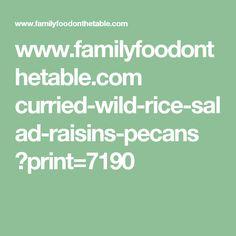 www.familyfoodonthetable.com curried-wild-rice-salad-raisins-pecans ?print=7190